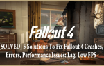 [ROZWIĄZANE] 5 rozwiązań naprawiających awarie Fallout 4, błędy, problemy z wydajnością: opóźnienie, niski FPS