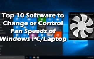 10 najlepszych programów do zmiany lub kontrolowania prędkości wentylatora komputera PC / laptopa z systemem Windows