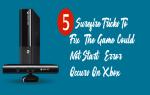"""5 sztuczek Surefire, aby naprawić błąd """"Gra nie mogła się uruchomić"""" Występuje na konsoli Xbox 360"""