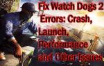 Napraw błędy Watch Dogs 2: awaria, uruchomienie, wydajność i inne problemy.