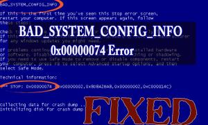 5 metod naprawy błędu BAD_SYSTEM_CONFIG_INFO 0x00000074 BSOD