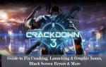 Crackdown 3 — Przewodnik po rozwiązywaniu problemów z zawieszaniem się, uruchamianiem i grafiką, błędami czarnego ekranu i nie tylko