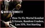 Jak naprawić błędy Mortal Kombat X, Losowe awarie, Niski FPS, Nie uruchamia się