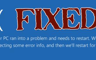 [ROZWIĄZANE] Twój komputer napotkał problem i musi zostać ponownie uruchomiony w systemie Windows 10