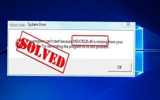 8 działających rozwiązań w celu naprawienia brakującego błędu MSVCP120.dll w Windows 7,8 i 10